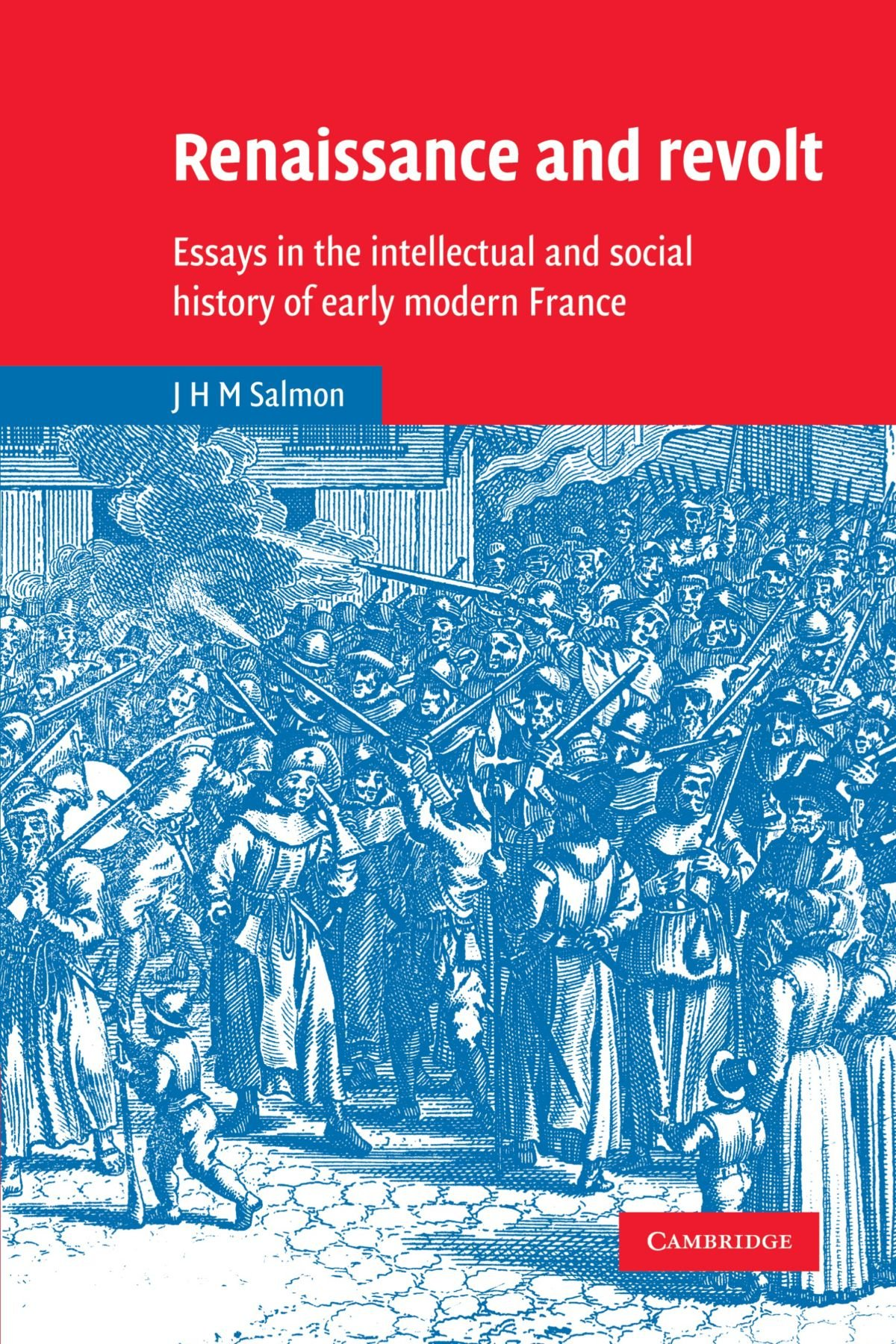 renaissance and revolt essays in the intellectual and social renaissance and revolt essays in the intellectual and social history of early modern cambridge studies in early modern history john hearsey