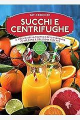Succhi e centrifughe (eNewton Manuali e Guide) (Italian Edition) Kindle Edition