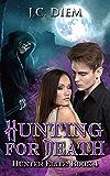 Hunting For Death (Hunter Elite Book 4)