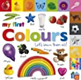 My First Colours Let's Learn Them All (My First Board Book)