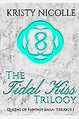 The Tidal Kiss Trilogy (Queens of Fantasy Saga Book 1)