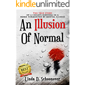 An Illusion of Normal: The True Story of a Child's Survival in a Home Tormented by Mental Illness
