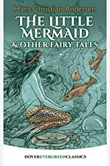 The Little Mermaid and Other Fairy Tales (Dover Children's Evergreen Classics) Kindle Edition
