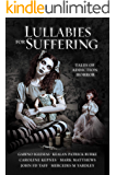 Lullabies For Suffering: Tales of Addiction Horror (English Edition)