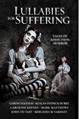 Lullabies For Suffering: Tales of Addiction Horror Kindle Edition
