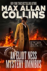 An Eliot Ness Mystery Omnibus Kindle Edition