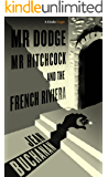 Mr Dodge, Mr Hitchcock, and the French Riviera: The story behind To Catch a Thief