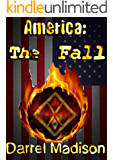 America: The Fall (The World War Three Chronicles Book 1)
