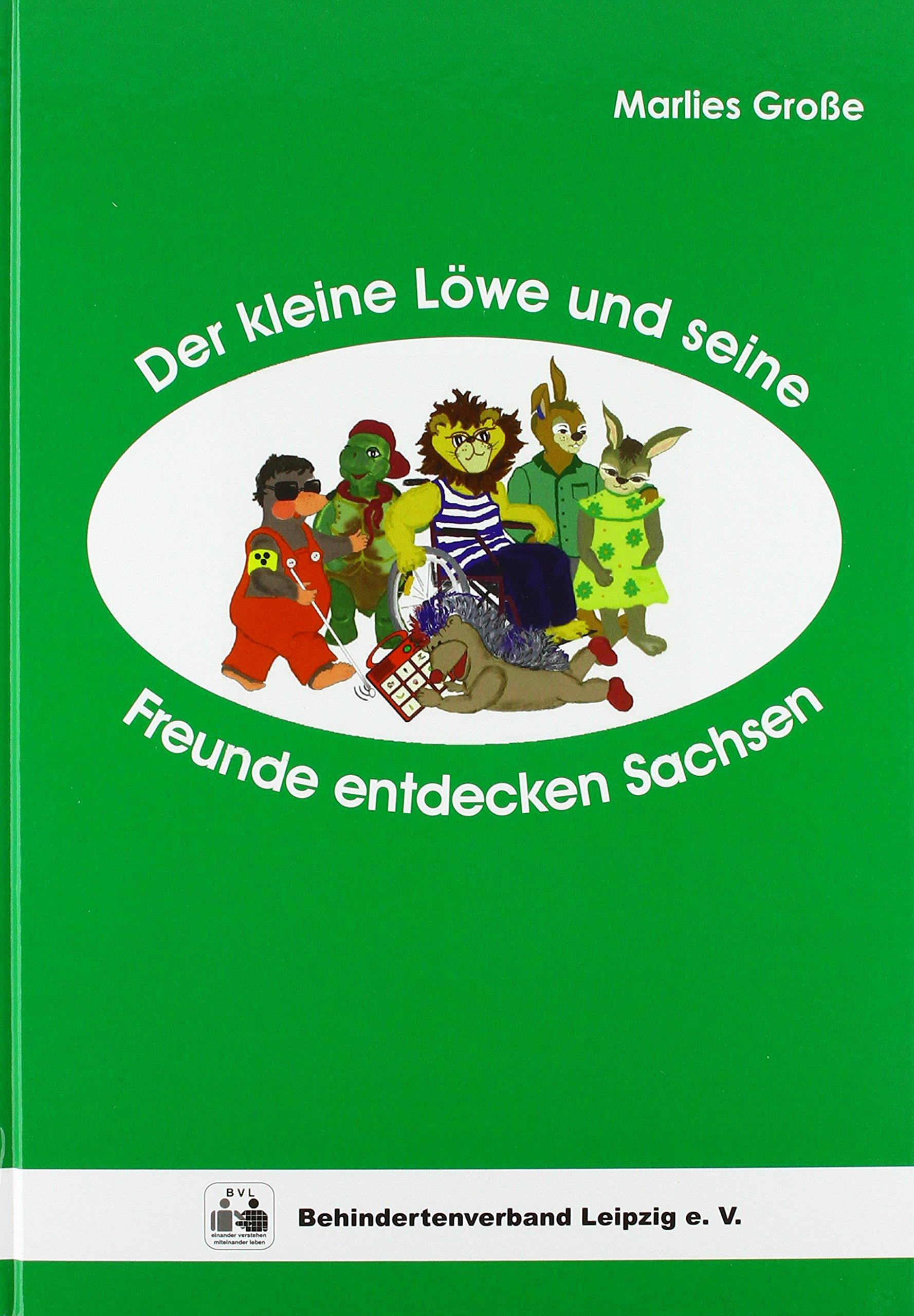 Der kleine Löwe und seine Freunde entdecken Sachsen