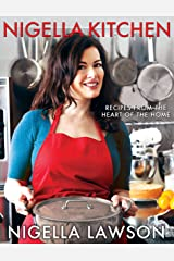 Nigella Kitchen: Recipes from the Heart of the Home Kindle Edition