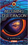 Becoming the Dragon (The Dragon Inside Book 1)