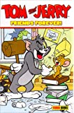 """"""" Tom and Jerry """" : Friends Forever (Tom & Jerry): Friends Forever (Tom & Jerry)"""