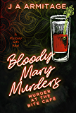The Bloody Mary Murders (Murder at The Bite Cafe Book 1)