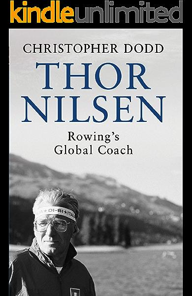 Amazon Com Thor Nilsen Rowing S Global Coach Ebook Dodd Christopher Kindle Store