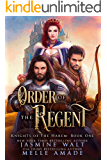 Order of the Regent: a Reverse Harem Fantasy Romance (Knights of the Harem Book 1)