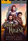 Order of the Regent: a Reverse Harem Fantasy Romance (Knights of the Harem Book 1)