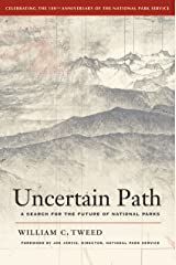 Uncertain Path: A Search for the Future of National Parks Kindle Edition