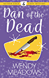 Dan of the Dead (Nether Edge Cozy Mystery Book 4)