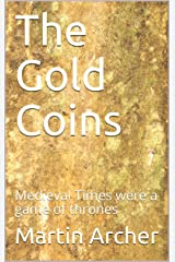 The Gold Coins: A Medieval Times Novel (The Company of Archers)