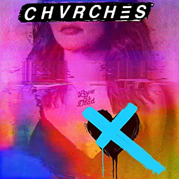 Chvrches Love Is Dead Amazon Com Music