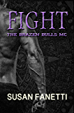 Fight (The Brazen Bulls MC Book 6)