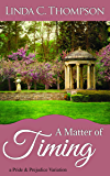 A Matter of Timing: A Pride and Prejudice Variation (English Edition)