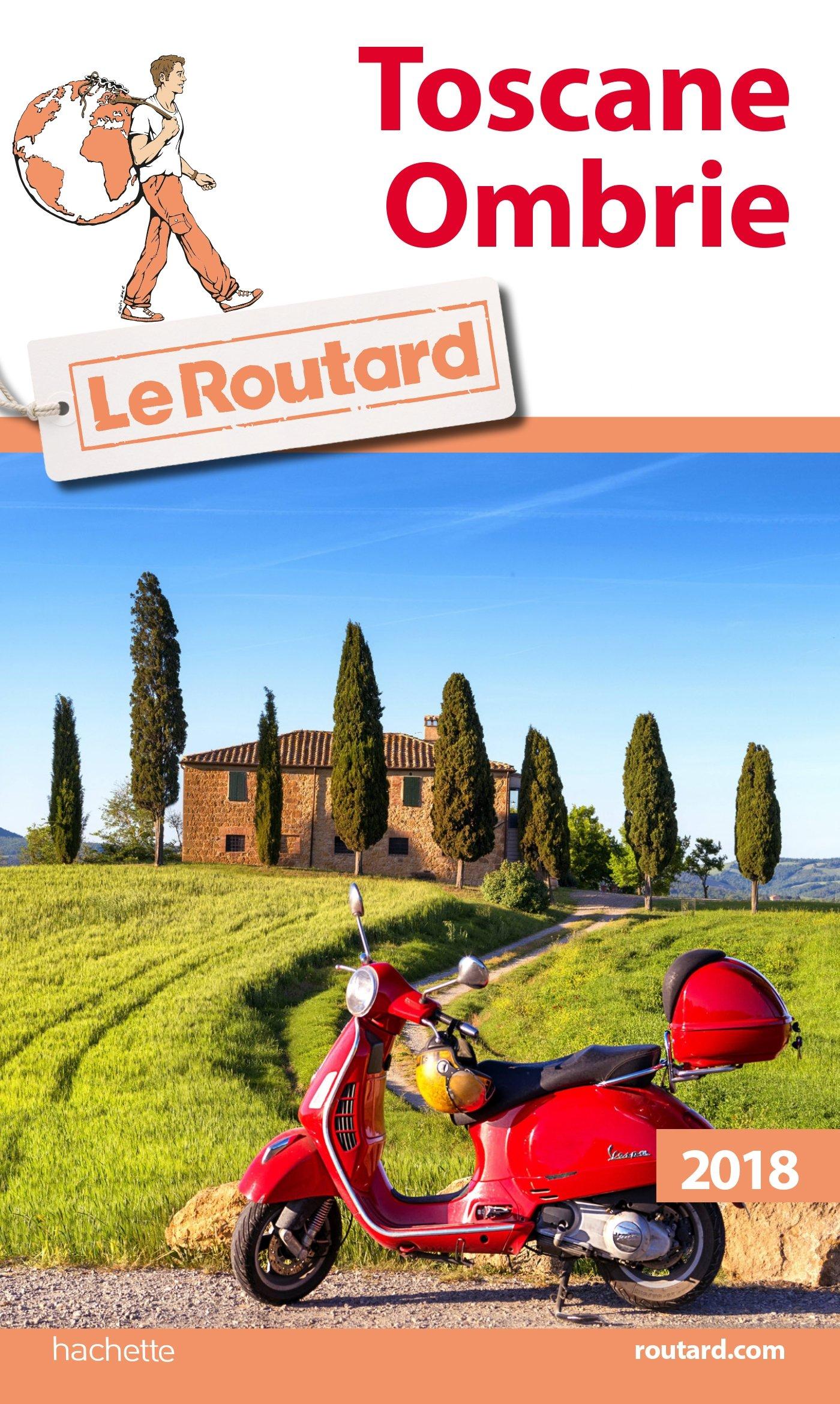 Guide du Routard Toscane, Ombrie 2018 Broché – 21 février 2018 Collectif Hachette Tourisme 2017033510 TRAVEL / General