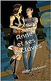 Anne et ses esclaves (Oeuvres complètes t. 9)