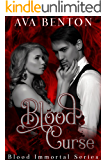 Blood Curse: Paranormal Vampire Romance (Blood Immortal Book 3)