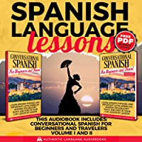 Spanish Language Lessons: This Book Includes: Conversational Spanish for Beginners and Travelers Volume I and II