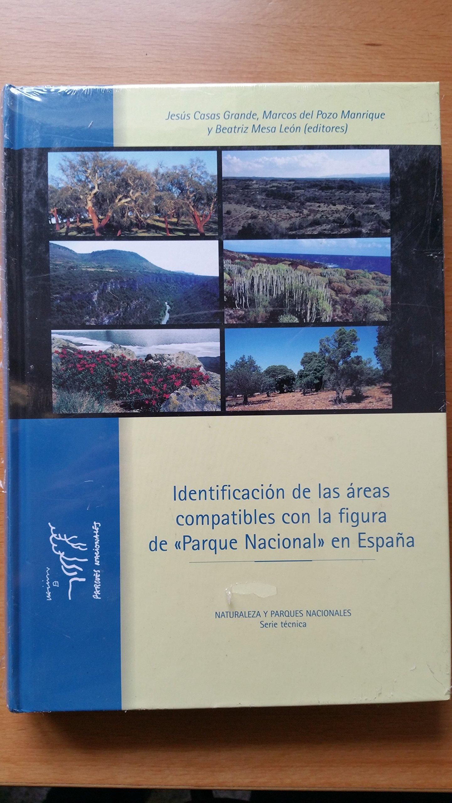 Identificacion de las Areas Compatibles con la Figura de Parque Nacional en España: Amazon.es: Jesus Casas Grande, Marcos del Pozo Manrique, Beatriz Mesa Leon: Libros