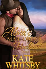Alma's Mail Order Husband - A Clean Historical Mail Order Bride Story (Texas Brides Book 1) Kindle Edition