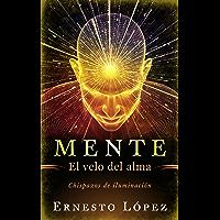MENTE: EL VELO DEL ALMA (Spanish Edition)