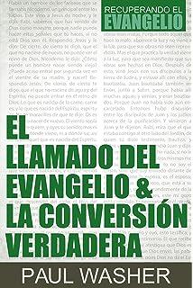 El Llamado del Evangelio & la Conversión Verdadera (Spanish Edition)