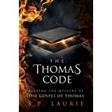 The Thomas Code: Solving the mystery of the Gospel of Thomas