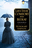 Lies That Comfort and Betray (A Gilded Age Mystery Book 2)