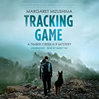 Tracking Game: The Timber Creek K-9 Mysteries, Book 5