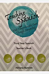 Teaching Spanish with Comprehensible Input Through Storytelling. Teacher's Book. Third Year Paperback