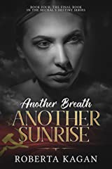 Another Breath, Another Sunrise: A Holocaust Novel (Michal's Destiny Book 4) Kindle Edition