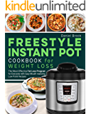 Freestyle Instant Pot Cookbook for Weight Loss: The Most Effective Fat Loss Program for Everyone with Easy Mouth-watering Low Point Recipes