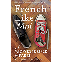 French Like Moi: A Midwesterner in Paris