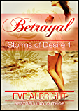 Betrayal (Storms of Desire 1)