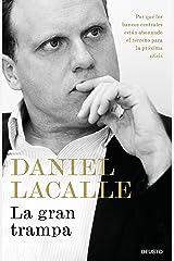 La gran trampa: Por qué los bancos centrales están abonando el terreno para la próxima crisis (Spanish Edition) Kindle Edition