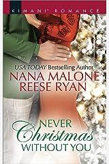 Never Christmas Without You: An Anthology (Kimani Romance Book 541) Kindle Edition