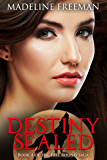 Destiny Sealed (Fate Bound Saga Book 4)