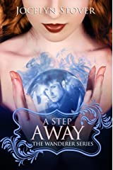 A Step Away (Book: 2 The Wanderer Series ) Kindle Edition