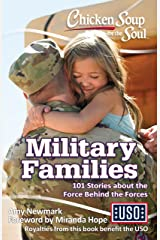 Chicken Soup for the Soul: Military Families: 101 Stories about the Force Behind the Forces Paperback