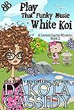 Play That Funky Music White Koi (A Lemon Layne Mystery Book 2)