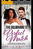 The Billionaire's Perfect Match (BWWM Romance Book 1)