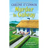 Murder in Galway (A Home to Ireland Mystery Book 1)